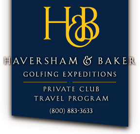 Private Club Travel Program by Haversham & Baker Golfing Expeditions